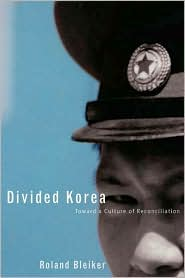 Divided Korea_Roland Bleiker's book